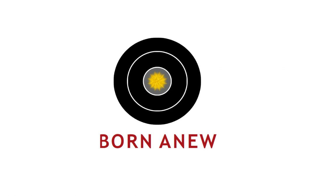 We Must Be Born Anew